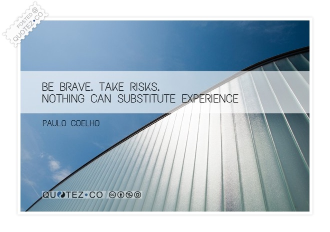 Be Brave Take Risks Quote