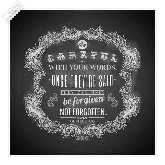 Be Careful with your Words Quote