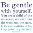 Be Gentle With Yourself Quote