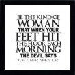 Be The Kind Of Woman Quote