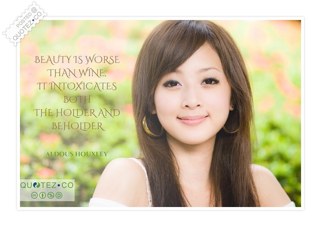 Beauty Is Worse Than Wine Quote