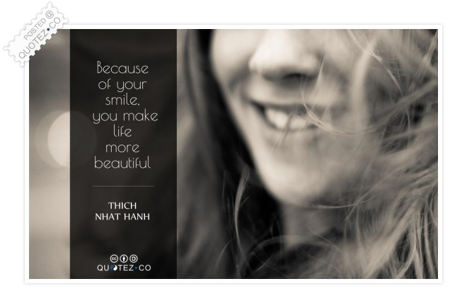 Because Of Your Smile Quote