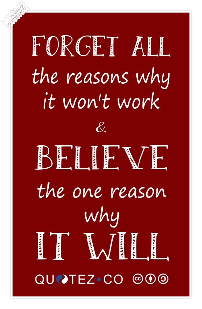 Believe One Reason Quote