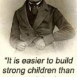 Build Strong Children Than To Repair Broken Men Quote