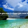 Cease To Dream Quote