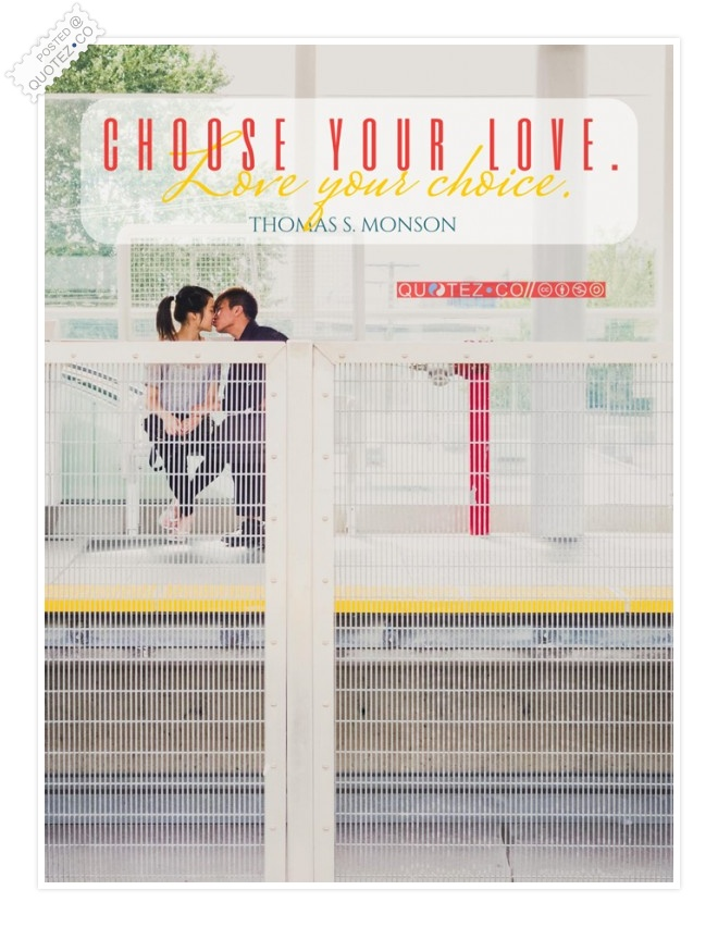 Choose Your Love Quote