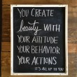 Create Beauty With Your Attitude Quote