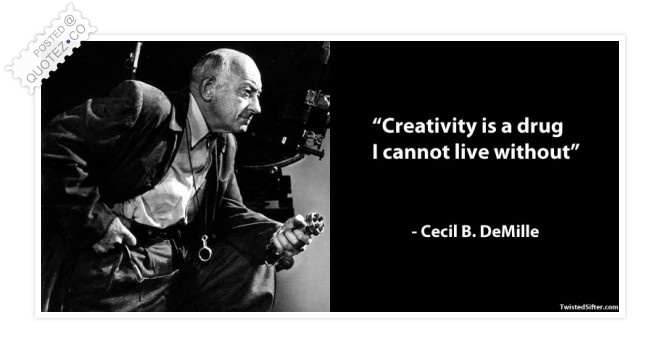 Creativity Is A Drug I Cannot Live Without Quote