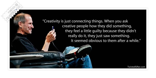 Creativity Is Just Connecting Things Quote