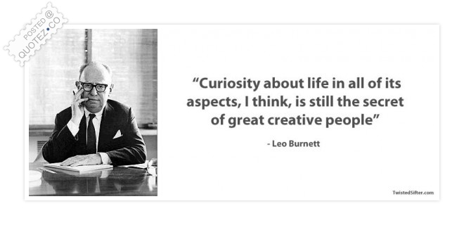 Curiosity About Life Quote