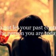 Do Not Let The Past Control You Quote