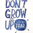 Don't Grow Up Quote