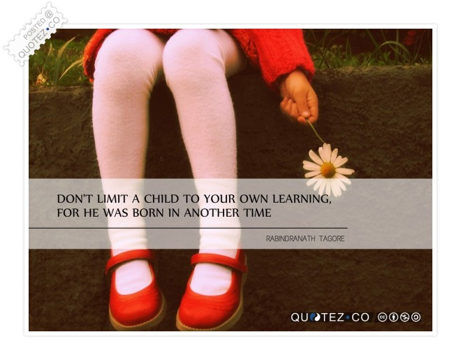 Don't Limit A Child To Your Own Learning Quote