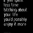 Enjoy Life More Quote