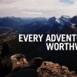 Every Adventure Is Worthwhile Quote