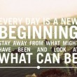 Every Day Is A New Beginning Quote