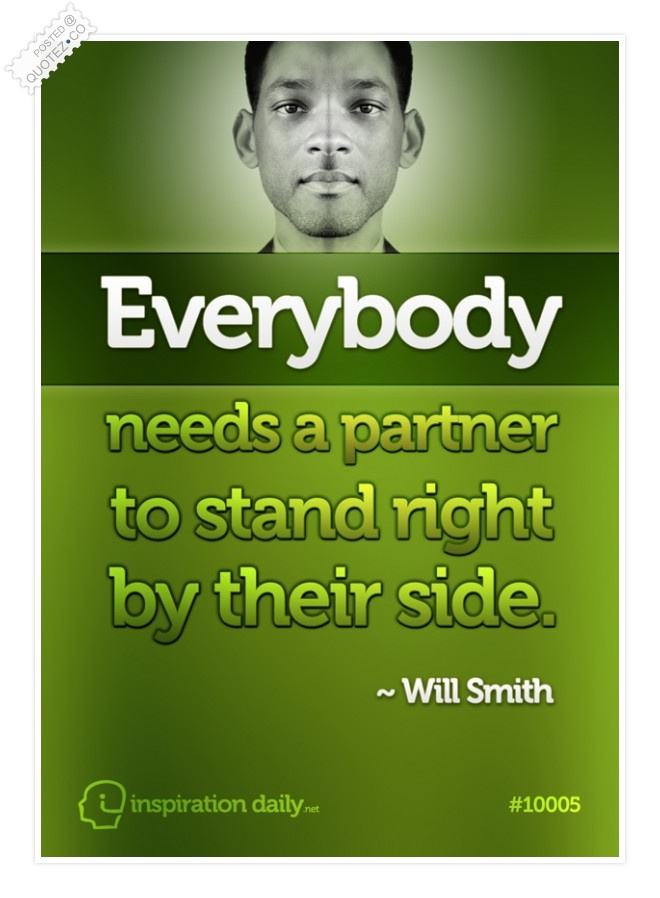 Everybody Needs A Partner Quote