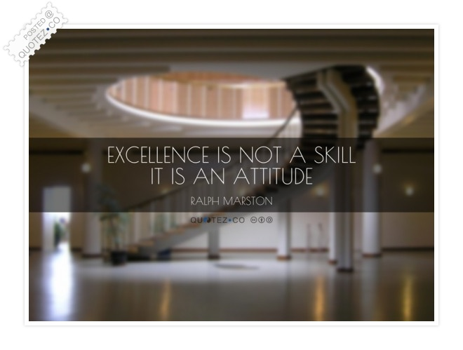 Excellence It Is An Attitude Quote
