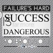 Success is Dangerous Quote