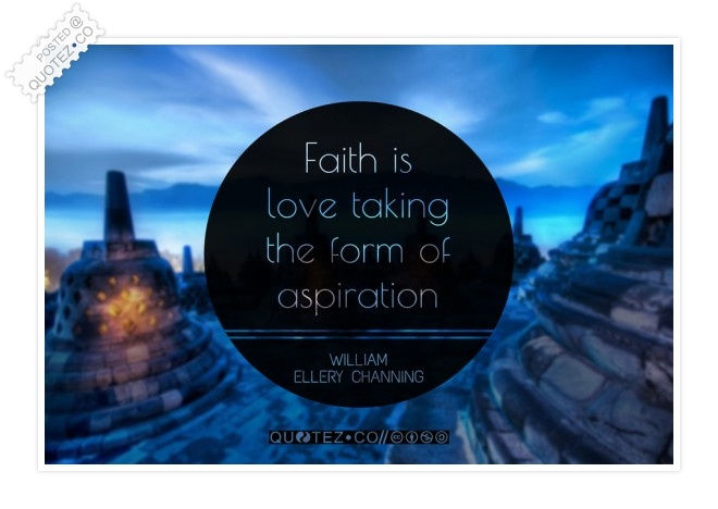 Faith Is Love Taking The Form Of Aspiration Quote