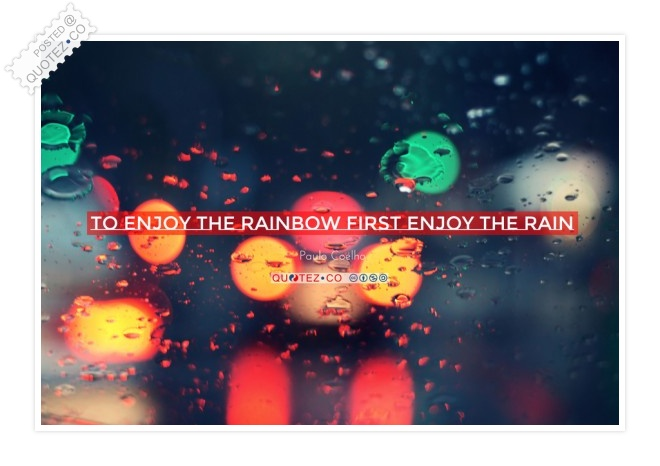 First Enjoy The Rain Quote