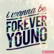 Forever Young Quote