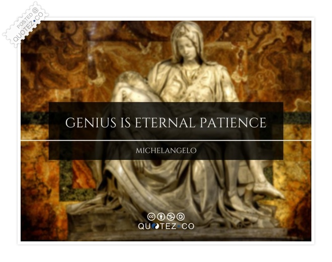 Genius Is Eternal Patience Quote