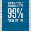 Genius Is Perspiration Quote