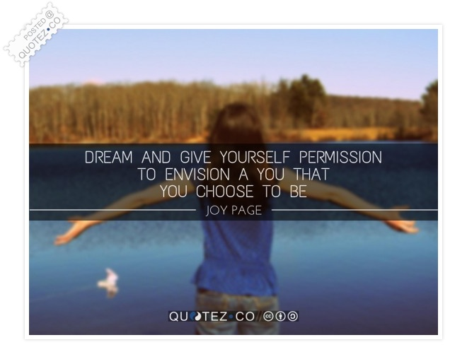 Give Yourself Permission To Envision Quote