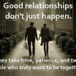 Good Relationships Don't Just Happen Quote