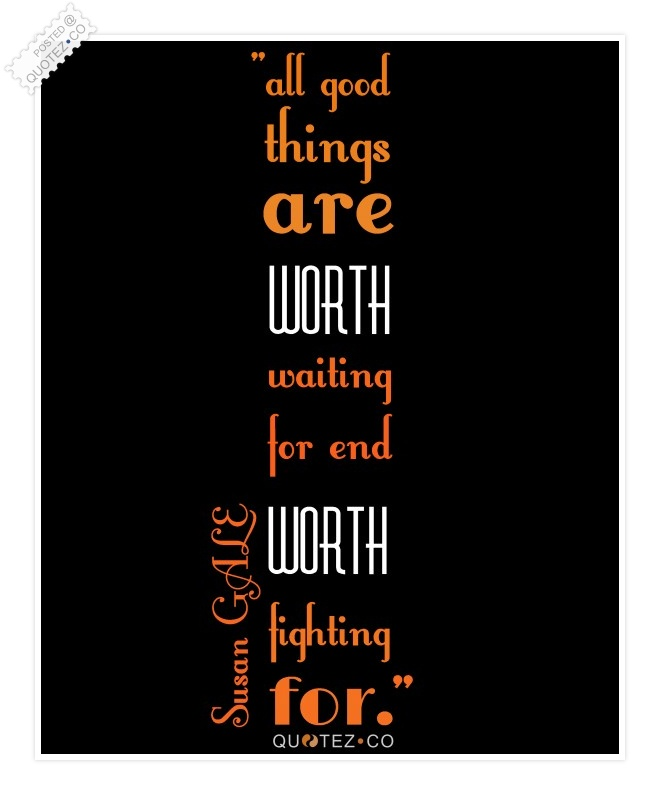 Good Things Are Worth Waiting For Quote