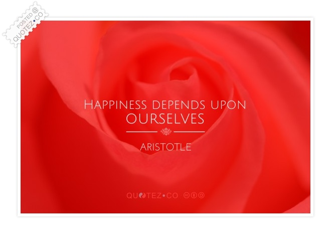 Happiness Depends Upon Ourselves Quote