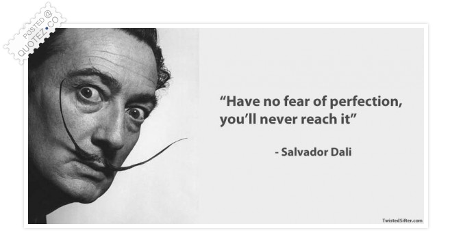 Have No Fear Of Perfection Quote