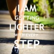 I Am Getting Lighter With Every Step Quote