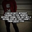 I Can Go Days Without Talking To You Quote