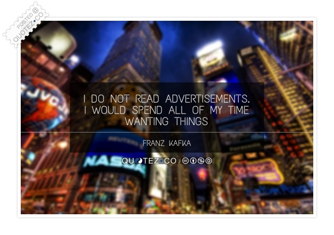 I Do Not Read Advertisements Quote