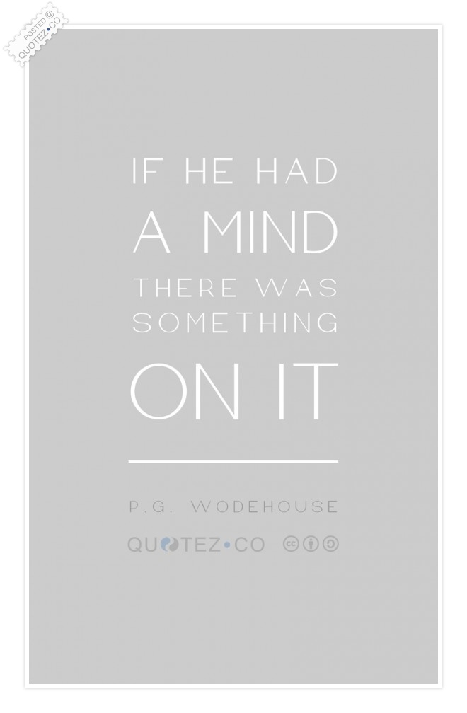If He Had A Mind Quote