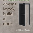 If Opportunity Doesnt Knock Quote