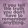 If You Tell The Truth Quote