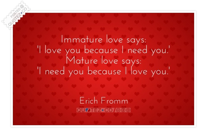 Immature Love Says Quote