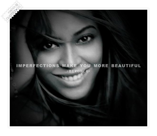 Imperfections Make You Beautiful Quote