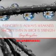 Insincerity Is Always Weakness Quote