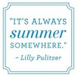 Its Always Summer Somewhere Quote