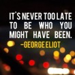 It's Never Too Late Quote