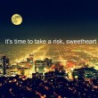 It's Time To Take A Risk Quote