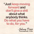 Just Keep Moving Forward Quote