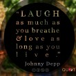 Laugh As Much As You Breathe Quote
