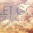 Let Go Of The Past Quote