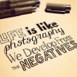 Life Is Like Photography Quote