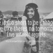 Life Is Too Short To Be Unhappy Quote
